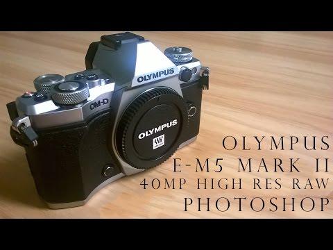omd-e-m5-mark-ii-40mp-high-resolution-raw-photoshop-tutorial