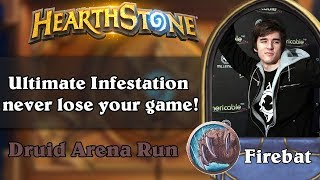 Hearthstone Arena - [Firebat] Ultimate Infestation never lose your game!