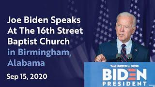 Joe Biden Speaks At The 16th Street Baptist Church in Birmingham Alabama