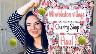 Wimbledon Village Charity Shop Haul! 🎾