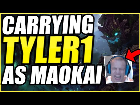I HAVE TO CARRY TYLER1 AS MAOKAI SUPPORT (TYLER1 TILTS *HARD*!)
