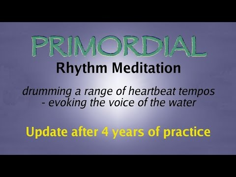 Primordial Rhythm Meditation - Update
