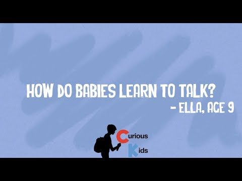 Curious Kids - How Do Babies Learn To Talk?