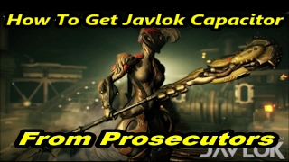 Warframe How to Get Javlok  Capacitor (Spawn Tips) From Prosecutors