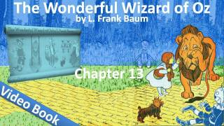 Chapter 13 - The Wonderful Wizard of Oz by L. Frank Baum - The Rescue(, 2011-07-26T18:26:10.000Z)