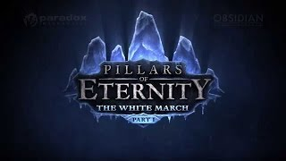 Pillars of Eternity׃ The White March - E3 Announcement Trailer
