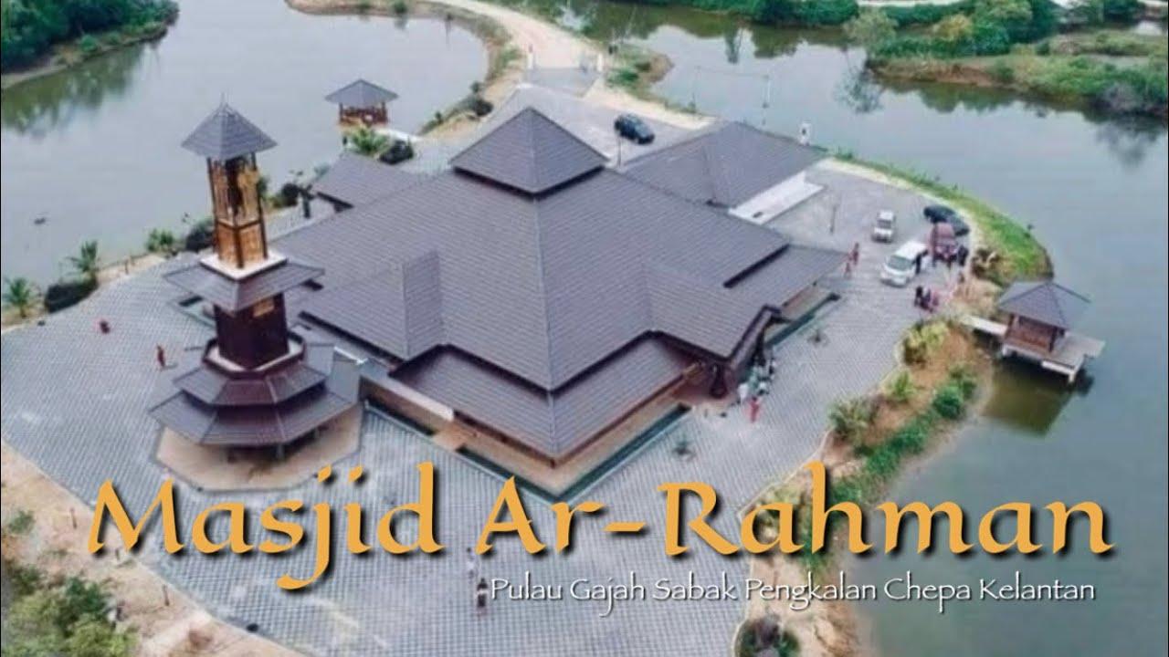 Masjid Ar Rahman Pulau Gajah Kelantan Senibina Cantik Dan Unik Youtube