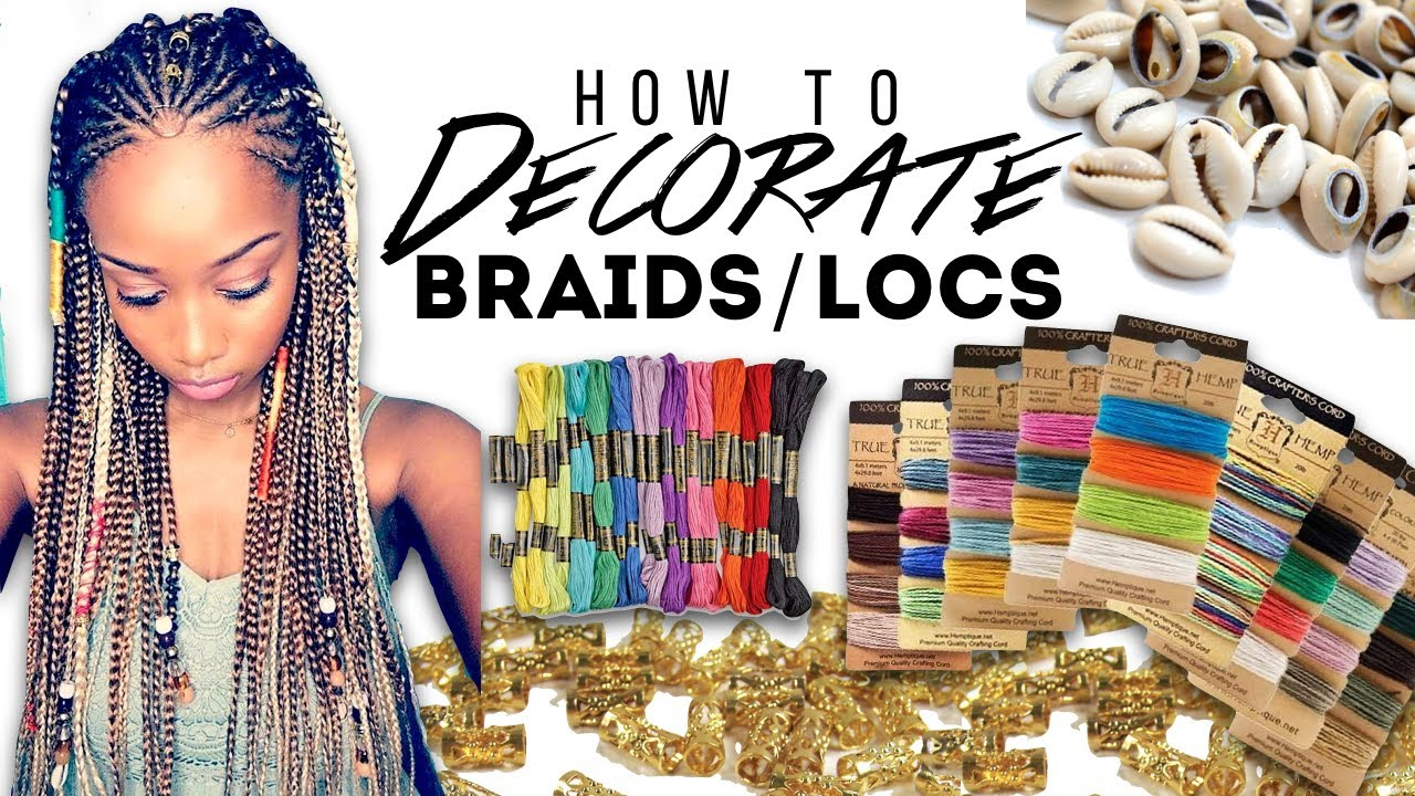 HOW TO DECORATE BRAIDSLOCS  YouTube