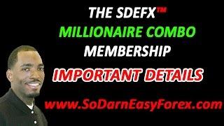 SDEFX Millionaire Combo Membership IMPORTANT Details - So Darn Easy Forex