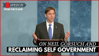 Ben Sasse: On Neil Gorsuch and Reclaiming Self-Government