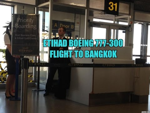 ETIHAD BOEING 777-300,FLIGHT EY 402 FROM ABU DHABI TO BANGKOK (inc take Off)