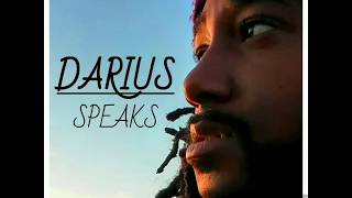"INTRODUCING ""Darius Speaks"""