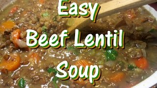 Easy Hearty Beef Lentil Soup Recipe