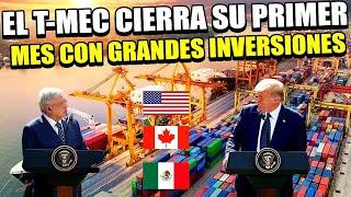 T-MEC cierra su primer mes con más de 337 millones de doláres en inversiones para México