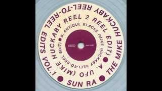 Sun Ra ‎-- UFO (Mike Huckaby Reel-To-Reel Edits)