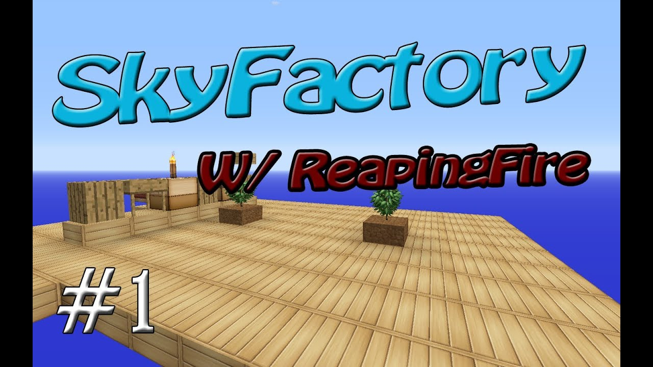 Minecraft- A Sky Factory Gameplay W/ ReapingFire!