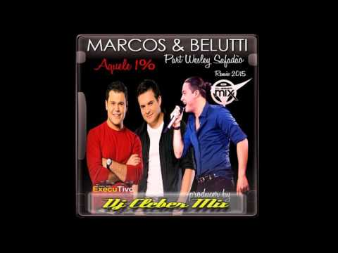 Dj Cleber Mix Feat Marcos e Belutti part. Wesley Safadao - Aquele 1 Por Cento (Radio 2016)
