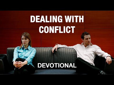 4 Keys to Dealing with Conflict - Devotional