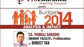 ProEducation - Indian Budget Analysis and Impact 2014 by CA Pankaj Sarogi