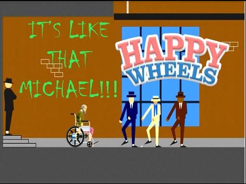 IT'S LIKE THAT MICHAEL?!!! (HAPPY WHEELS)