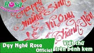 Trang trí bánh kem sinh nhật: bài viết chữ lên bánh