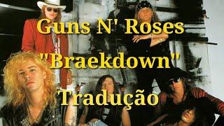 Braekdown - Legendada - Guns N' Roses