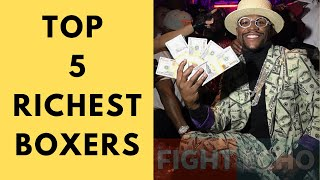 TOP 5 RICHEST BOXERS IN THE WORLD