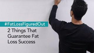 2 Things That Guarantee Fat Loss Success