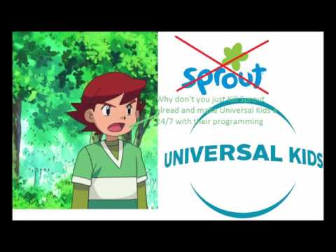 Why I hate the Sprout channel and support Universal Kids