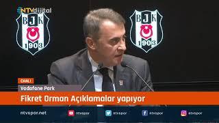 CANLI | Beşiktaş Başkanı Fikret Orman açıklamalar yapıyor