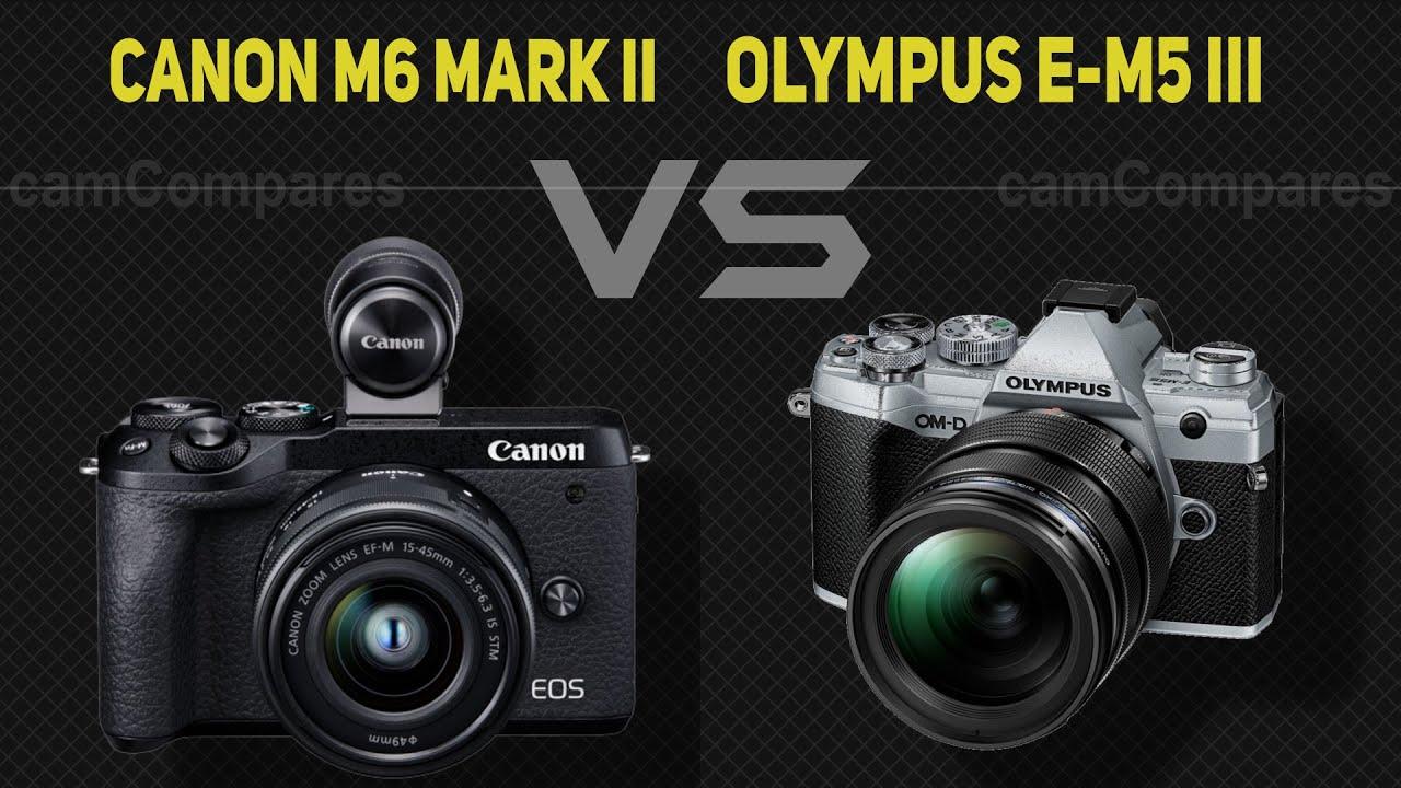 Canon M6 Mark II vs Olympus E-M5 Mark III [Camera Battle] - YouTube