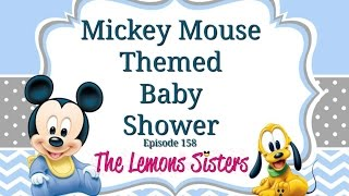 Mickey Mouse Themed Baby Shower | Episode 158