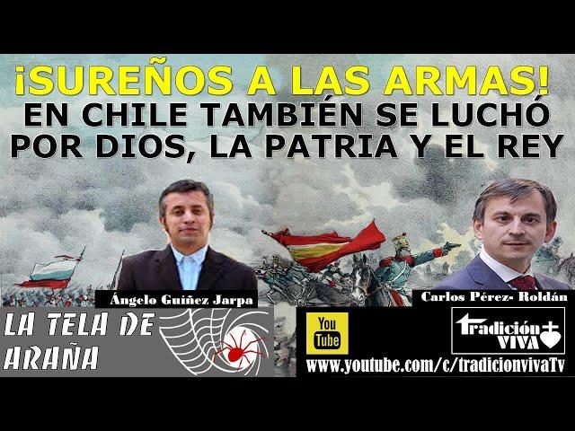 Sureños a las armas. En Chile también se luchó por Dios, La Patria y el Rey.