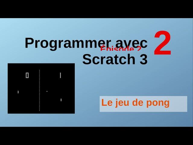 Le jeu de pong avec Scratch. Épisode 2