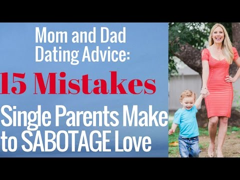 15 Dating Mistakes Single Parents Make