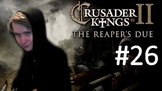 CK2 Reaper's Due - Immortal Cannibal - Part 26: Dealing with Traitors and Haters