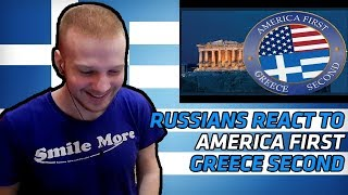 RUSSIANS REACT TO | America First. GREECE SECOND! | REACTION | αντιδραση