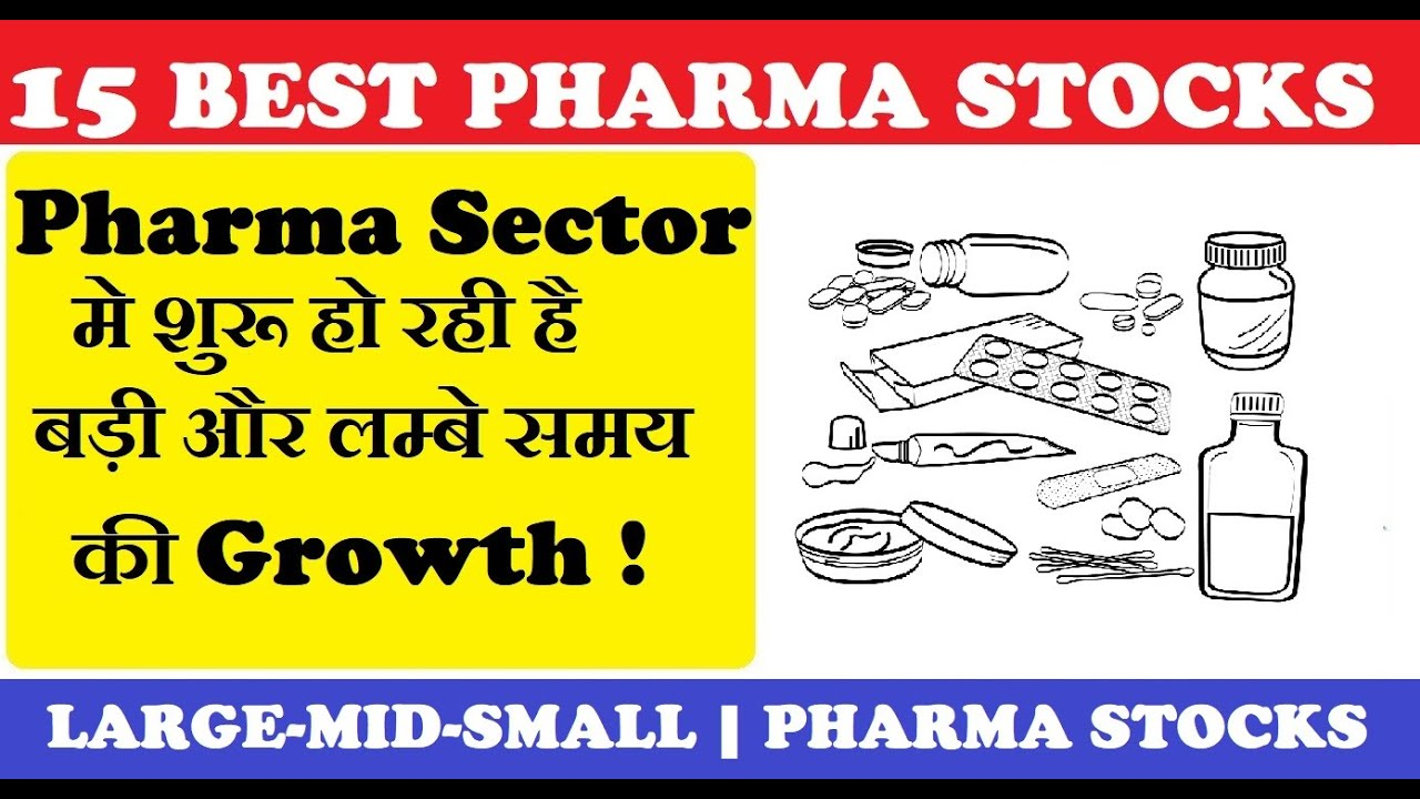 15 Best Pharma Stocks for Long Term || Large-Mid-Small ...