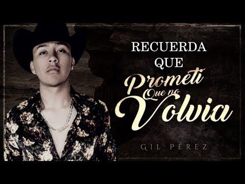 (LETRA) ¨PROMETÍ QUE NO VOLVÍA¨ - Gil Pérez (Lyric Video)
