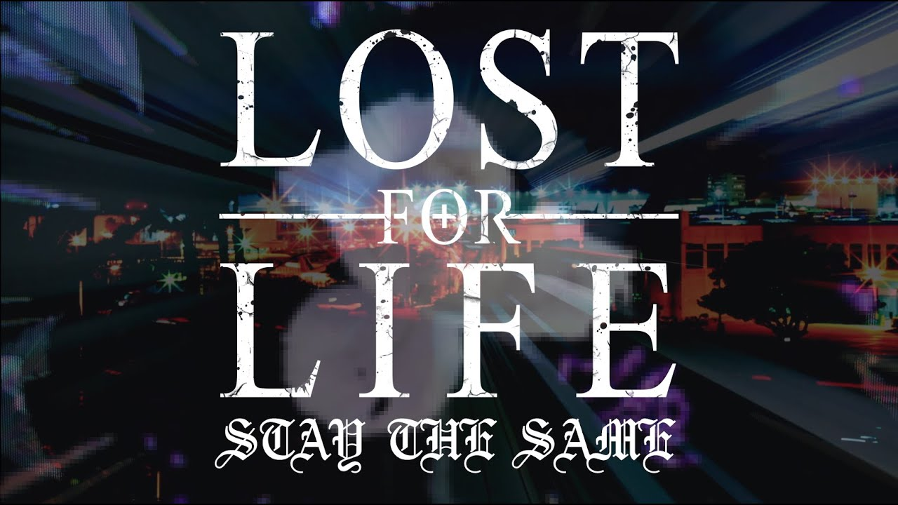 Download Lost For Life - Stay The Same