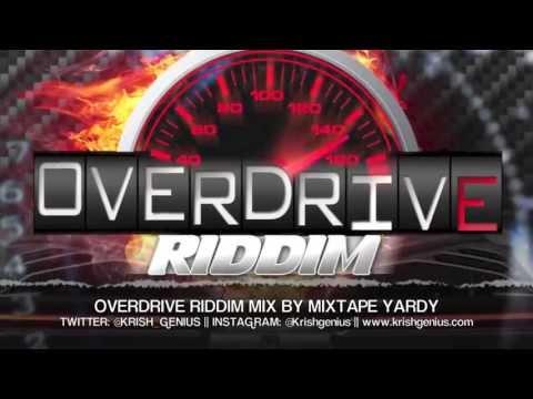 Overdrive Riddim Mix [JA Productions] July 2013 - YouTube