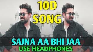 Sajna Aa Bhi Ja (8D Audio) 10D Song   Sajna Aa Bhi Ja - Unplugged Cover   Rahul Jain,Shibani Kashyap