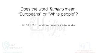 Does the word Tamahu mean