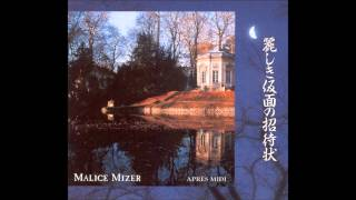 Malice Mizer 麗しき仮面の招待状 I do not own this song.