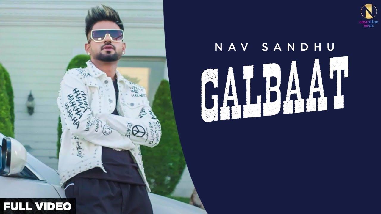 GALBAAT (Official Video) Nav Sandhu | Exclusive Punjabi Song on NewSongsTV & Youtube | Himansh Verma | Navrattan Music
