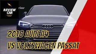 2018 Audi A4 Vs 2018 Volkswagen Passat | REVIEW CAR