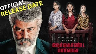 Nerkonda Paarvai Official Release Date