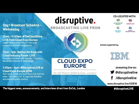 Cloud Expo Europe 2018 LIVE - Day 1 | #CEE18 | Disruptive