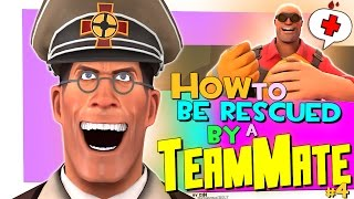 TF2: How to be rescued by a teammate #4 [Epic WIN]