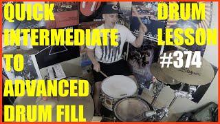 A Quick Intermediate to Advanced Level Drum Fill - Drum Lesson #374